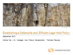 Establishing a Defensible and Efficient Legal Hold Policy