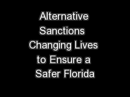 Alternative Sanctions  Changing Lives to Ensure a Safer Florida