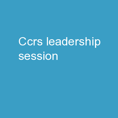 CCRS  Leadership Session