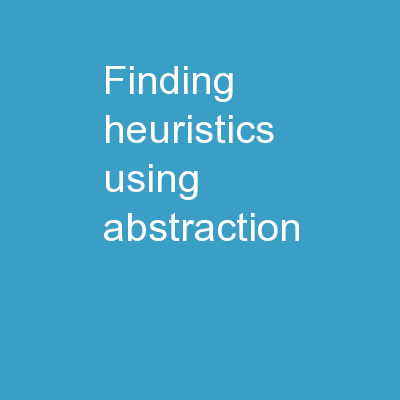 Finding Heuristics Using Abstraction