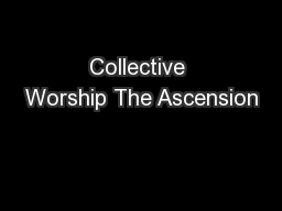 Collective Worship The Ascension