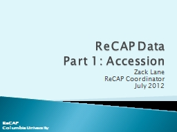 ReCAP Data Part 1: Accession