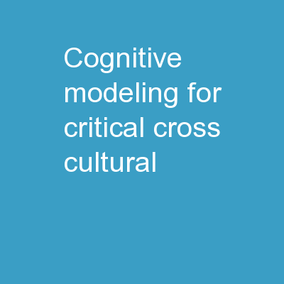 Cognitive  Modeling for Critical Cross-Cultural