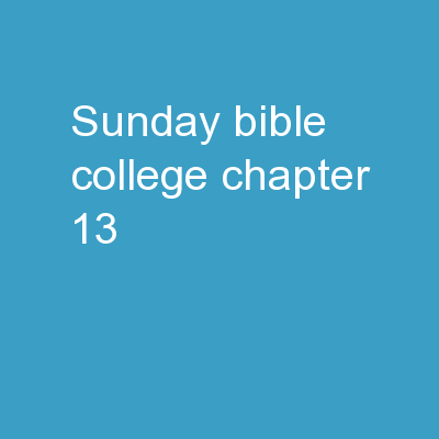 Sunday Bible College Chapter 13 PowerPoint PPT Presentation