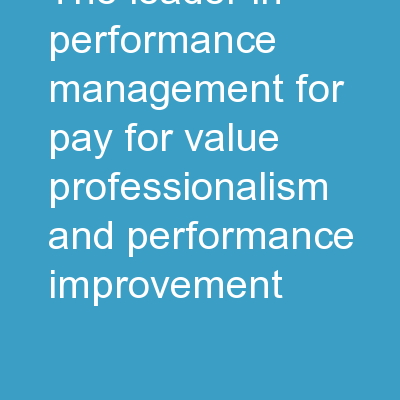 The Leader in Performance Management for Pay for Value, Professionalism and Performance Improvement