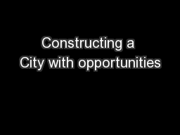 Constructing a City with opportunities
