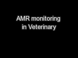 AMR monitoring in Veterinary