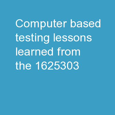 Computer-Based Testing Lessons Learned from the