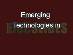 Emerging Technologies in
