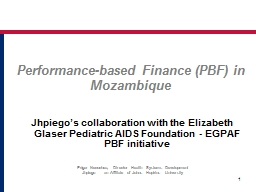 1 Jhpiego�s  collaboration with the Elizabeth Glaser Pediatric AIDS Foundation - EGPAF PBF initia