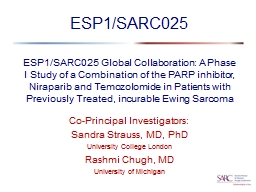 ESP1/SARC025 Global Collaboration: A Phase I Study of a Combination of the PARP inhibitor,
