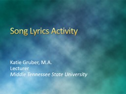 Song Lyrics Activity  Katie Gruber, M.A. PowerPoint PPT Presentation