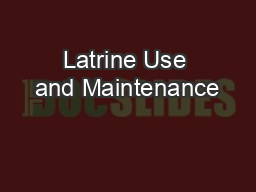 Latrine Use and Maintenance