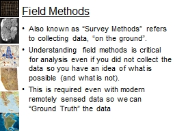 """Field Methods Also known as """"Survey Methods"""" refers to collecting data, """"on the ground""""."""
