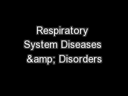 Respiratory System Diseases & Disorders