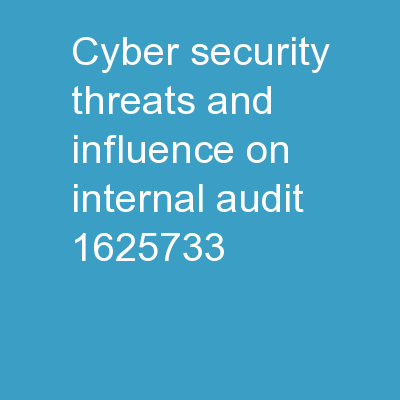 Cyber security:  Threats and Influence on Internal Audit