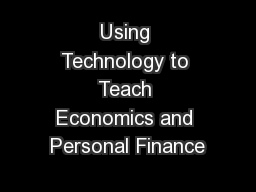 Using Technology to Teach Economics and Personal Finance