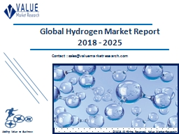 Hydrogen Market Size, Industry Analysis Report 2018-2025 Globally PowerPoint PPT Presentation
