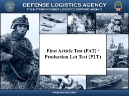 First Article Test (FAT) /  Production Lot Test (PLT) PowerPoint PPT Presentation