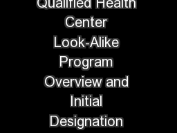 Federally Qualified Health Center Look-Alike Program Overview and Initial Designation Application P
