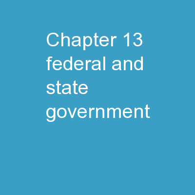 Chapter 13: Federal and State Government