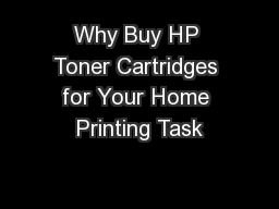 Why Buy HP Toner Cartridges for Your Home Printing Task
