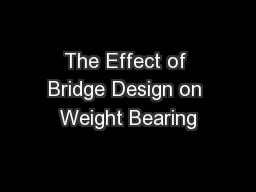 The Effect of Bridge Design on Weight Bearing