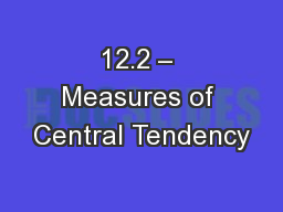 12.2 – Measures of Central Tendency