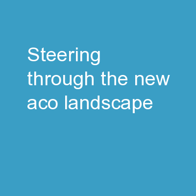 Steering Through the New ACO Landscape: