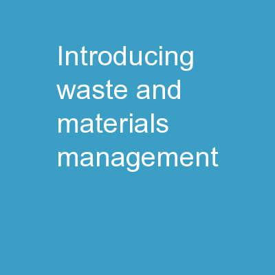 Introducing  Waste and Materials Management