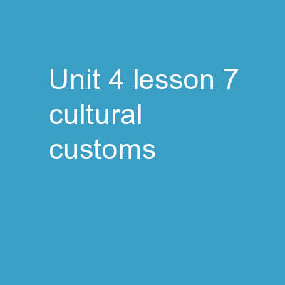 UNIT 4 LESSON 7 CULTURAL CUSTOMS