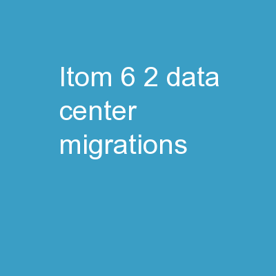 ITOM 6.2 Data Center Migrations