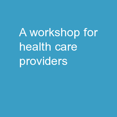 A Workshop for Health Care Providers