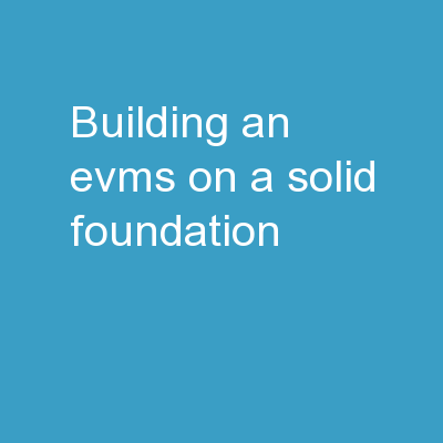 Building an EVMS on a Solid Foundation