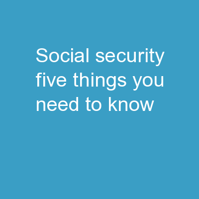 Social Security: Five things you need to know