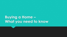 Buying a Home –  What you need to know