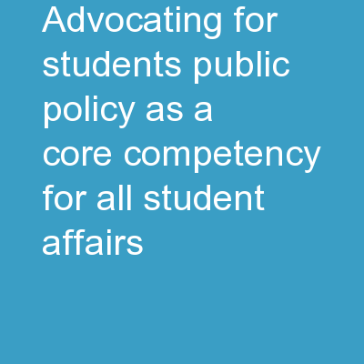 Advocating for Students: Public Policy as a Core Competency for All Student Affairs