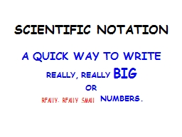 SCIENTIFIC NOTATION A QUICK WAY TO WRITE