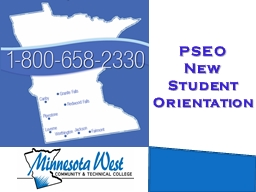 PSEO  New  Student Orientation PowerPoint PPT Presentation