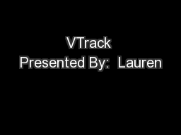 VTrack Presented By:  Lauren