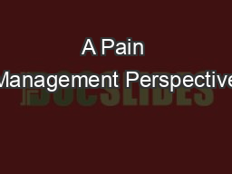 A Pain Management Perspective