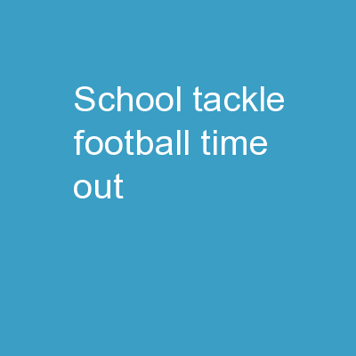 School Tackle Football: Time out.