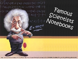 Famous Scientists Notebooks