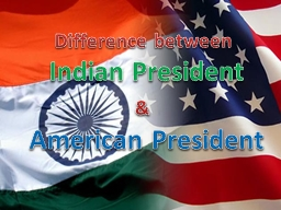 Difference between  Indian President