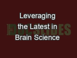 Leveraging the Latest in Brain Science &