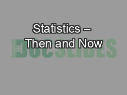 Statistics � Then and Now