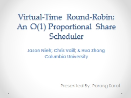 Virtual-Time Round-Robin: An O(1) Proportional Share Scheduler