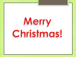 Merry Christmas! When is Christmas Day? PowerPoint PPT Presentation