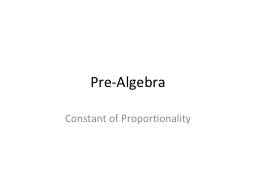 Pre-Algebra Constant of Proportionality PowerPoint PPT Presentation