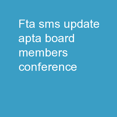 FTA SMS Update APTA Board Members Conference